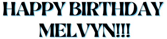 Happy Birthday Melvyn ©BionicBasil®
