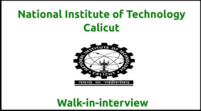National Institute of Technology Calicut Walk in interview