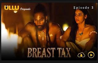 Ullu Original Latest Web Series Breast Tax download filmyzilla