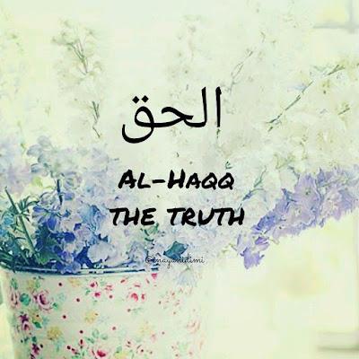 Asmaul Husna - Al Haqq (Yang Maha Benar) - (pinterest.com)
