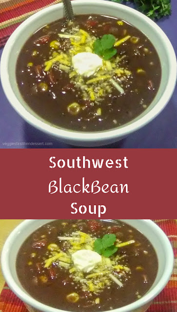Southwest Black Bean Soup - Veggies First Then Dessert