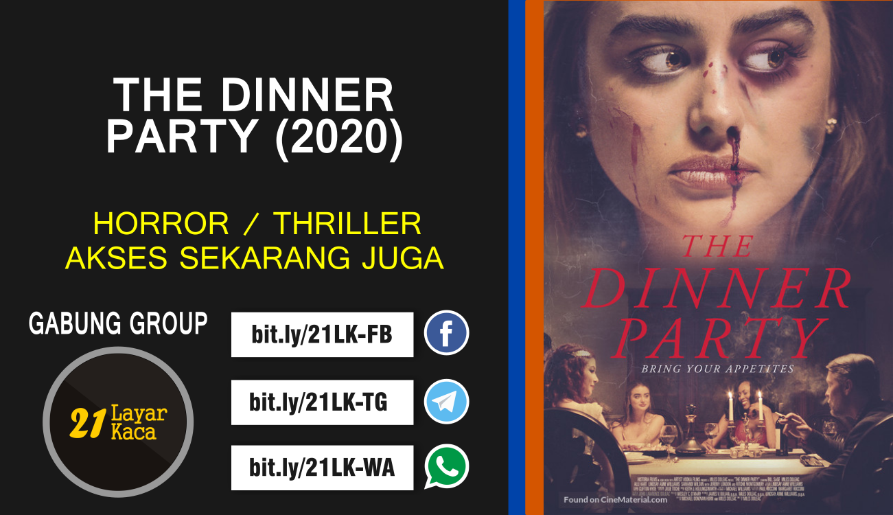 THE DINNER PARTY (2020) - SUB INDO - 21 LayarKaca Sinopsis