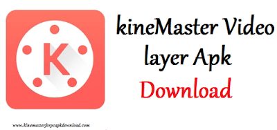 KineMaster video layer Apk Download