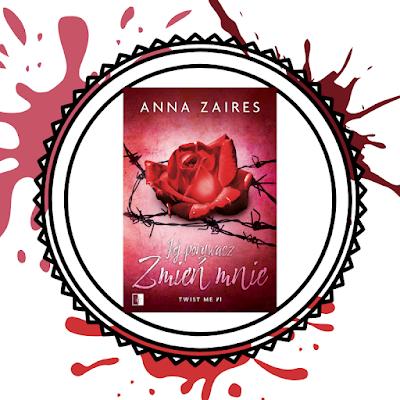 Jej porywacz. Zmień mnie -  Anna Zaires (PATRONAT)
