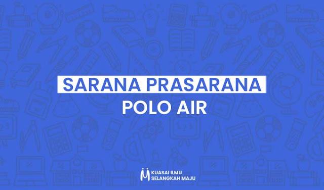 Sarana Prasarana dalam Olahraga Polo Air