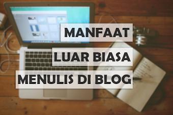 5 Manfaat Blog yang Luar Biasa dan wajib anda ketahui !!