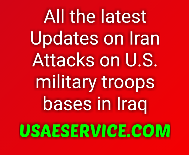 Iran Attacks on United States military troops bases in Iraq