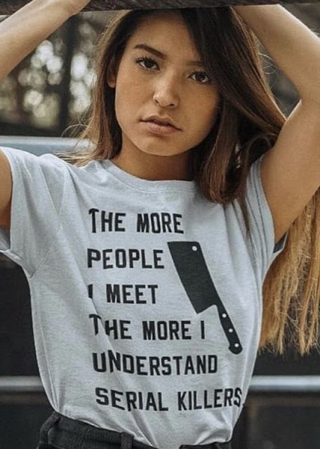 The More People I Meet The More I Understand Serial Killers, Meat Cleaver t-shirt.  PYGear.com