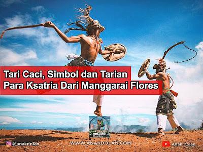 Tari Caci, Simbol dan Tarian Para Ksatria Dari Manggarai Flores