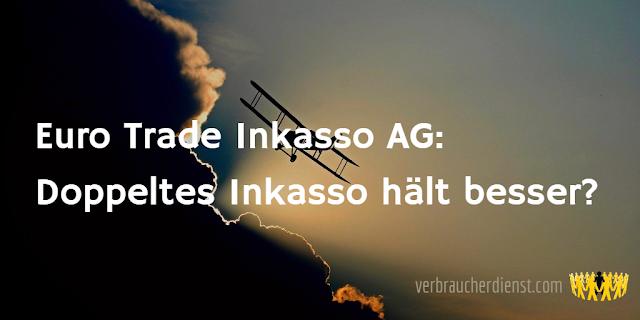 Scan: Euro Trade Inkasso AG: Doppeltes Inkasso hält besser?