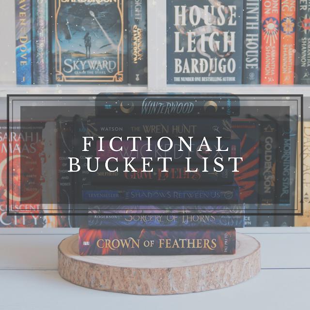 My Fictional Bucket List