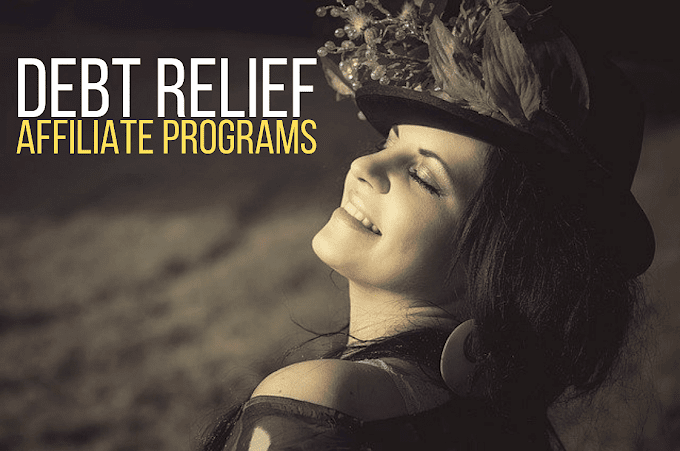 Top Debt Relief Affiliate Programs 2021 to earn passive income online
