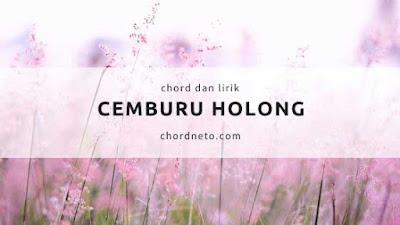 Chord Gitar Cemburu Holong dari C dan D