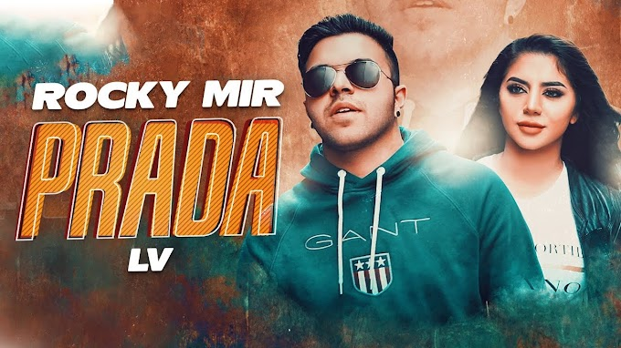 Lv Prada Lyrics - Rocky Mir | Latest Punjabi Songs 2020