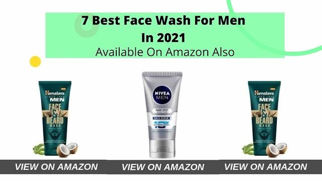 7 Best Face Wash For Men In 2021