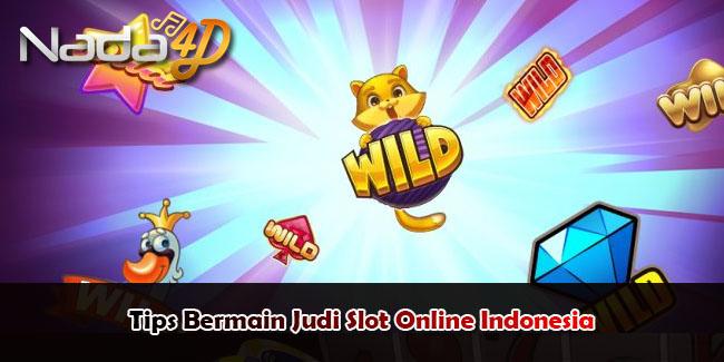 Tips Bermain Judi Slot Online Indonesia