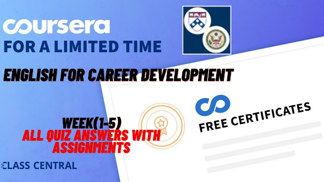 English for Career Development, week(1-5) All Quiz Answers with Assignments.