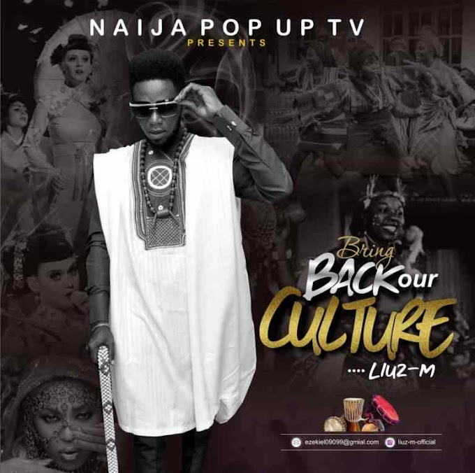 MUSIC: Liuz M – Bring Back Our Culture