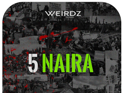 VIDEO & AUDIO: Weirdz - 5 Naira