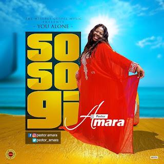 [ Download Music ] Pastor Amara - So So Gi