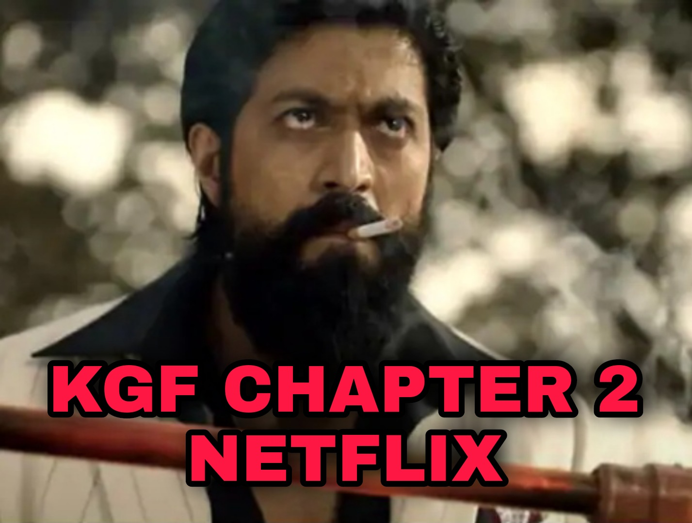 Does Netflix have KGF chapter 2
