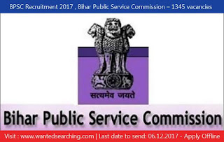 BPSC Recruitment 2017 , Bihar Public Service Commission – 1345 vacancies