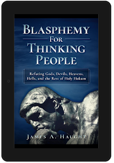 Low-Pay Writing: Guest post by James A. Haught, author of Blasphemy For Thinking People