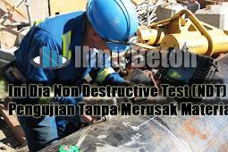 Ini Dia Non Destructive Test (NDT), Pengujian Tanpa Merusak Material