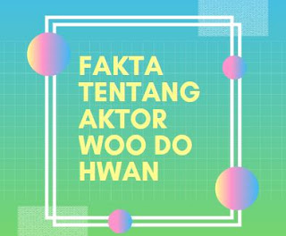 woo do-hwan film dan acara tv woo do hwan agency woo do hwan agensi fakta woo do hwan woo do hwan running man woo do-hwan asianwiki