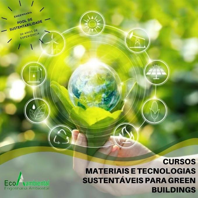 MATERIAIS E TECNOLOGIAS SUSTENTÁVEIS PARA GREEN BUILDINGS