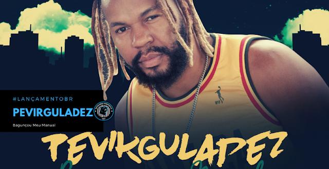"""O rapper carioca Pevirguladez lança o single """"Bagunçou Meu Manual"""""""