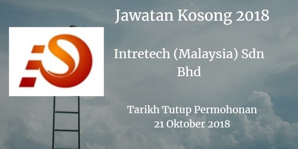 Jawatan Kosong Intretech (Malaysia) Sdn Bhd  21 Oktober 2018