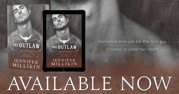 Someone else can be the nice guy. I intend to steal her heart. The Outlaw by Jennifer Millikin. Available Now.