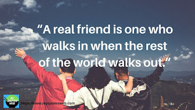 A real friends is one who walks - True Friendship Quotes