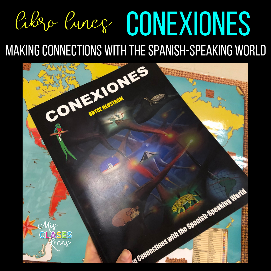 Libro lunes: Conexiones - Making Connections with the Spanish-Speaking World