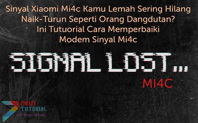 Sinyal Xiaomi Mi4c Kamu Lemah Sering Hilang Naik-Turun Seperti Orang Dangdutan? Ini Tutuorial Cara Memperbaiki Modem Sinyal Mi4c