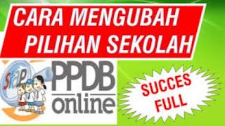 Cara Ganti Pilihan Sekolah di PPDB