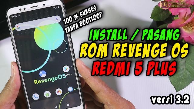 Cara Install Custom ROM Revenge OS di Redmi 5 Plus 100% sukses tanpa bootloop