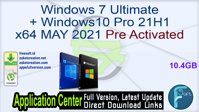 Windows 7 Ultimate + Windows10 Pro 21H1 x64 MAY 2021 Pre Activated_ ZcTeam.id
