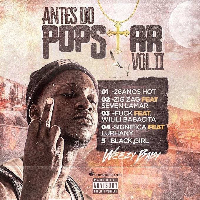 Weezy Baby - Antes do Pop Star Vol.2 (EP) [Baixar]