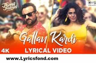 Gallan Kardi Lyrical - Jawaani Jaaneman