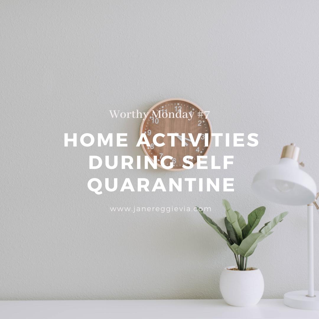 Worthy Monday #7: Aktifitas yang Bisa Dilakukan Selama Karantina di Rumah