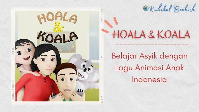 Hoala & Koala, Lagu animasi anak indonesia