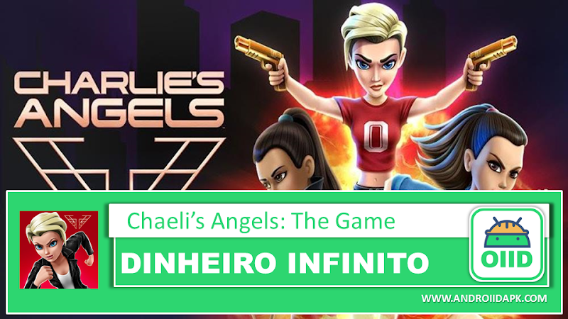 Charlie's Angels: The Game – APK MOD HACK – Dinheiro Infinito