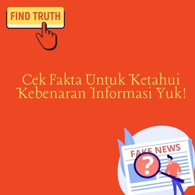 Cek Fakta Untuk Ketahui Kebenaran Informasi Yuk!