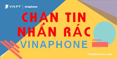 Cách Chặn Tin nhắn rác, tin Quảng cáo VinaPhone ngay lập tức! Vinaphonevn.com