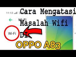 Cara Mengatasi Masalah Wifi DI Oppo A83  1