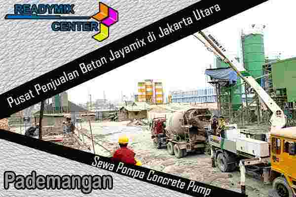 jayamix pademangan, cor beton jayamix pademangan, beton jayamix pademangan, harga jayamix pademangan, jual jayamix pademangan