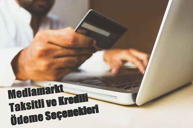 Mediamarkt Taksitli ve Kredili Ödeme Seçenekleri