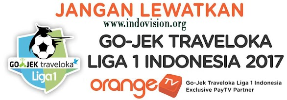 Cara Nonton Go-Jek Traveloka Liga 1 Indonesia di Orange TV